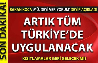 Bakan Koca 'Müjdeyi veriyorum' deyip duyurdu: Tüm Türkiye'de uygulanacak