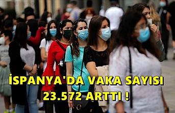 İspanya'da hafta sonunda Kovid-19 vakaları 23 bin 572 arttı !