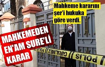 Mahkemeden En'am Sure'li karar: İslamın izzetine zarar verilmemesi emredildi
