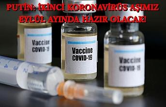 Putin: İkinci koronavirüs aşımız eylül ayında hazır olacak