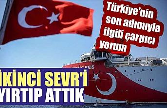 Türkiye'nin son adımıyla ilgili çarpıcı yorum: İkinci Sevr'i yırtıp attık