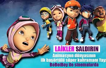 Animasyon dünyasının ilk başörtülü süper kahramanı Yaya, BoBoiBoy ile sinemalarda