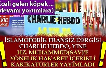 İslamofobik Fransız dergisi Charlie Hebdo, yine Hz. Muhammed(SAV)'e yönelik hakaret içerikli karikatürler yayımladı