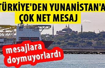 Türkiye'den Yunanistan'a çok net mesaj