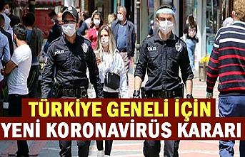 Türkiye geneli için yeni koronavirüs kararı