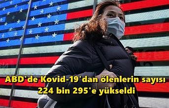 ABD'de Kovid-19'dan ölenlerin sayısı 224 bin 295'e yükseldi