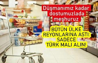 Bütün ülke reyonlarına astı: Sadece Türk malı alın! S. Arabistan'a karşı kampanya başlattılar