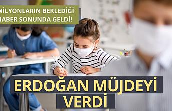 Erdoğan Müjdeyi verdi! Yüz yüze eğitim başlıyor!