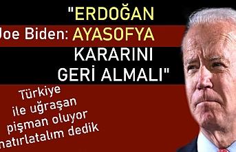 Joe Biden: Erdoğan'ı Ayasofya kararını geri çekmeye çağırıyorum