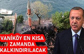 Cumhurbaşkanı Erdoğan: Vaniköy Camii'nde çıkan yangın hepimizi derinden üzmüştür