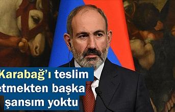 Ermenistan Başbakanı Paşinyan: Bildiriyi imzalamaktan başka şansım yoktu