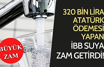 İstanbullulara kötü haber! İBB'den suya büyük zam