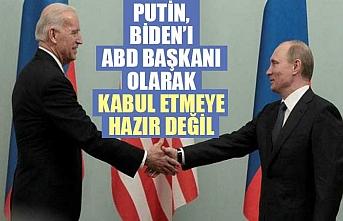Putin, Biden'ı ABD Başkanı olarak kabul etmeye hazır değil