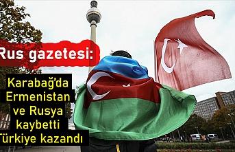 Rus gazetesi: Karabağ'da Ermenistan ve Rusya kaybetti, Türkiye kazandı
