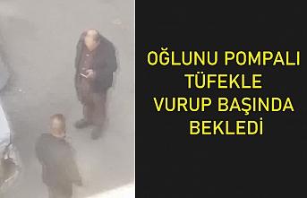 Sultangazi'de oğlunu pompalı tüfekle vurup yanında bekledi