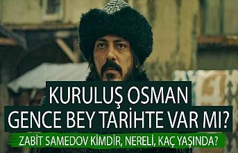 Kuruluş Osman Gence Bey tarihte var mı? Zabit Samedov kimdir, nereli, kaç yaşında?