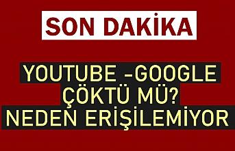 SON DAKİKA || YouTube -Google çöktü mü, neden açılmıyor? Google- YouTube ne zaman açılacak?