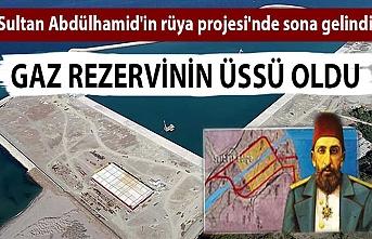 'Sultan Abdülhamid'in rüya projesi'nde sona gelindi! Gaz rezervinin üssü oldu
