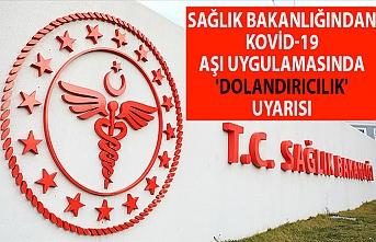 Sağlık Bakanlığından Kovid-19 aşı uygulamasında 'dolandırıcılık' uyarısı