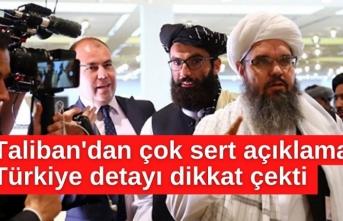 Taliban'dan çok sert açıklama! Türkiye detayı dikkat çekti