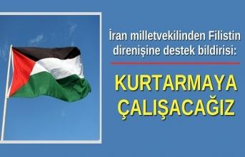 İranlı milletvekillerinden Filistin direnişine destek bildirisi: Kurtarmaya çalışacağız