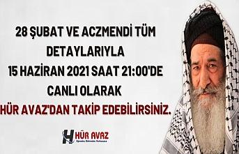 28 Şubat ve Aczmendi tüm detaylarıyla Kanal 23 yayınını Hür Avaz'dan takip edebilirsiniz.