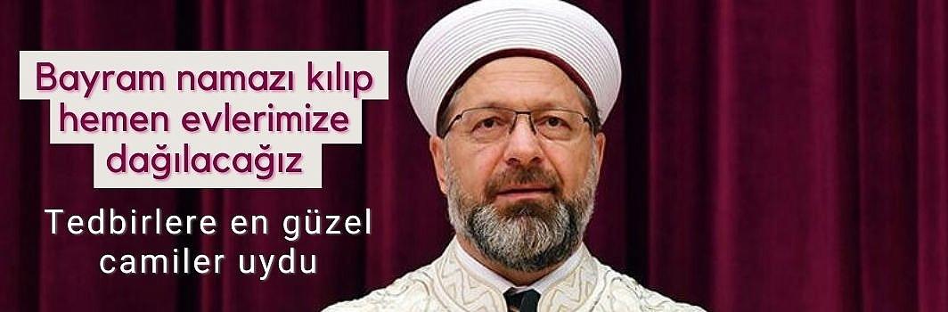 Ali Erbaş: Salgın tedbirlerine en güzel camilerde uyuldu