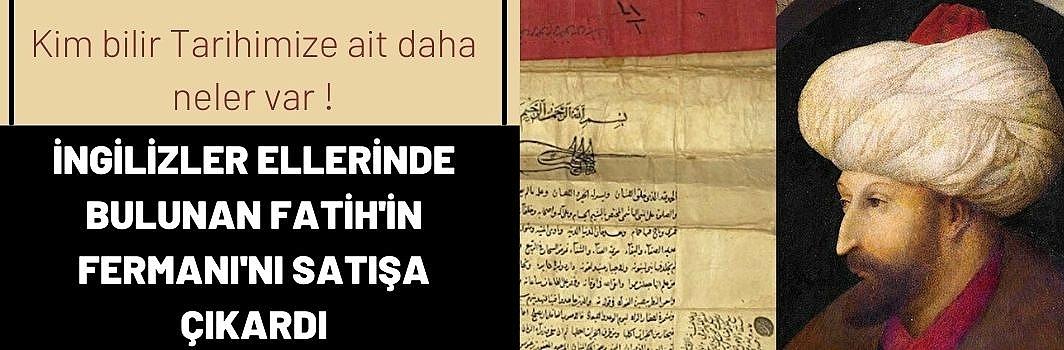 Fatih'in fermanı Londra'da satışta: Açılış fiyatı bir milyon lira