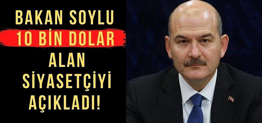 Bakan Soylu 10 bin dolar alan siyasetçinin ismini Başsavcılığa verdi