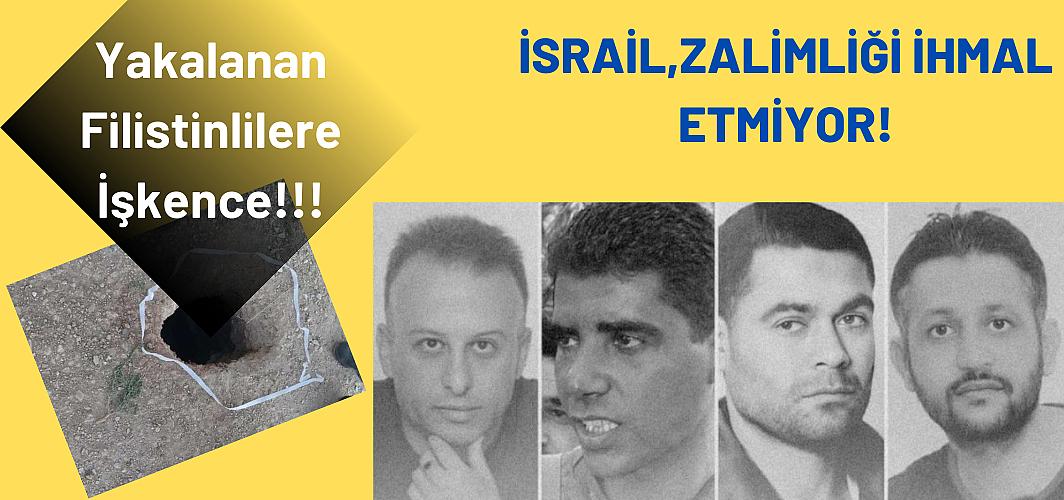 Tünel kazarak kaçmışlardı: İsrail tekrar yakaladığı Filistinlilere işkence ediyor