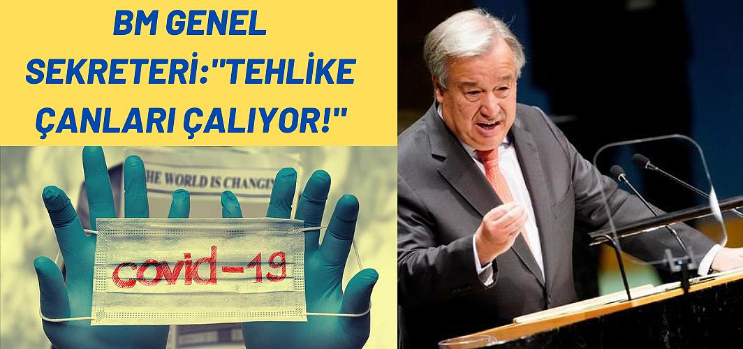 BM Genel Sekreteri Guterres: Pandemi ve iklim krizi konusunda, tehlike çanlarını çalmak için buradayım