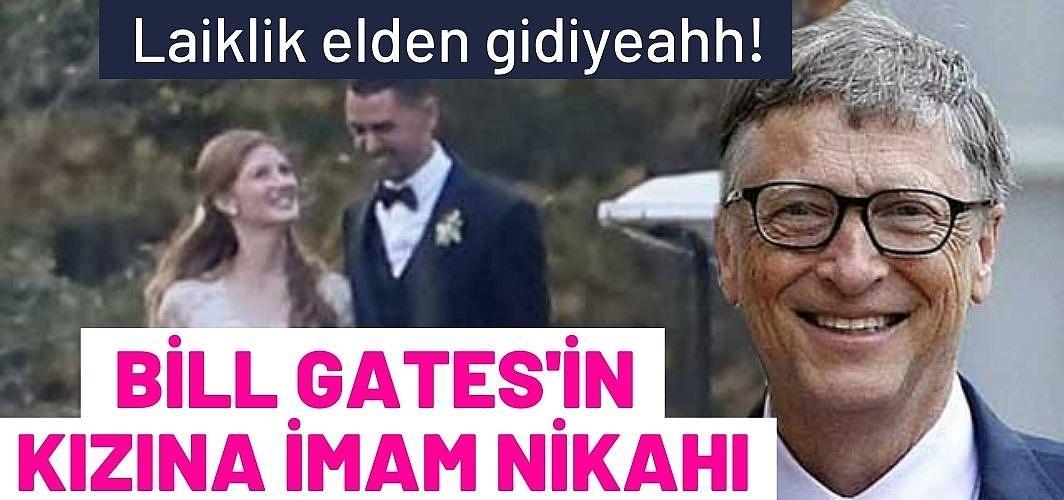 Dünya bunu konuşuyor: Microsoft'un kurucusu Bill Gates'in kızı imam nikahı kıydı!