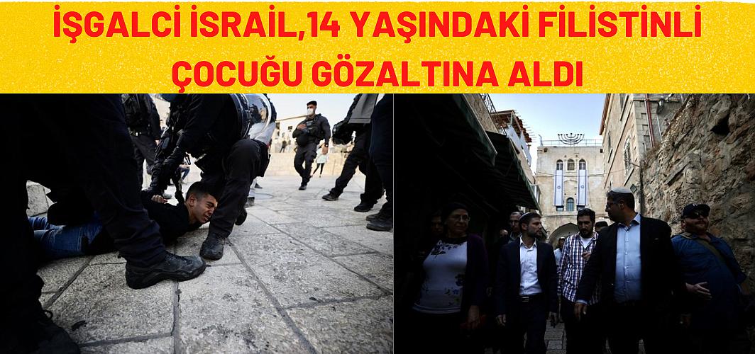 İsrailli vekillerden provokatif ziyaret! Tepki gösteren Filistinli çocuk yaka paça gözaltına alındı