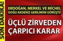 Erdoğan, Merkel ve Michel ile görüştü, üçlü...