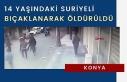 Konya'da 14 yaşındaki Suriyeli bıçaklanarak...