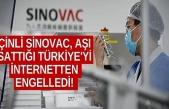 Çinli Sinovac, aşı sattığı Türkiye'yi internetten engelledi!
