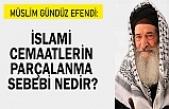 İslami cemaatlerin parçalanma sebebi nedir?