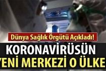 Dünya Sağlık Örgütü açıkladı: Koronavirüs dünyaya Avrupa ve ABD'den yayılıyor
