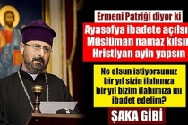 Ermeni Patriği Maşalyan: Ayasofya ibadete açılsın