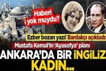 Ezber bozan yazı! Bardakçı açıkladı: Mustafa Kemal'in 'Ayasofya' planı