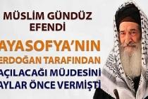 Müslim Gündüz Efendi, Ayasofya'nın Erdoğan tarafından açılacağı müjdesini aylar önce vermişti