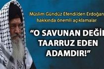 Müslim Gündüz Efendi'den Erdoğan Hakkında Önemli Açıklamalar