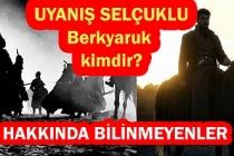 Büyük Selçuklu Sultanı Berkyaruk kimdir? Berkyaruk ile ilgili bilinmeyenler..Tarihteki yeri nedir?