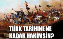 Türk tarihine ne kadar hakimsin?