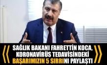 Sağlık Bakanı Fahrettin Koca, koronavirüs tedavisindeki başarımızın 5 sırrını paylaştı