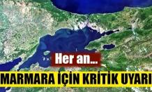 Marmara için kritik uyarı: Her an...