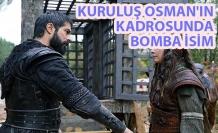 Kuruluş Osman'ın kadrosunda bomba isim
