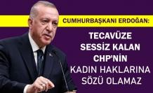 Cumhurbaşkanı Erdoğan: Tecavüze sessiz kalan CHP'nin kadın haklarına sözü olamaz