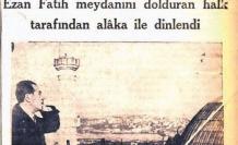 18 yıl süren Türkçe ezan zulmü ve hatırlattıkları