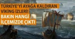 Türkiye'yi ayağa kaldıran Viking izleri! Bakın hangi ilçemizde çıktı